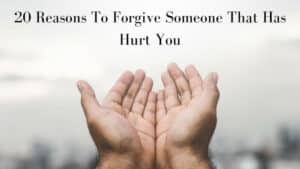 Reasons To Forgive Someone - Outstretched Hands