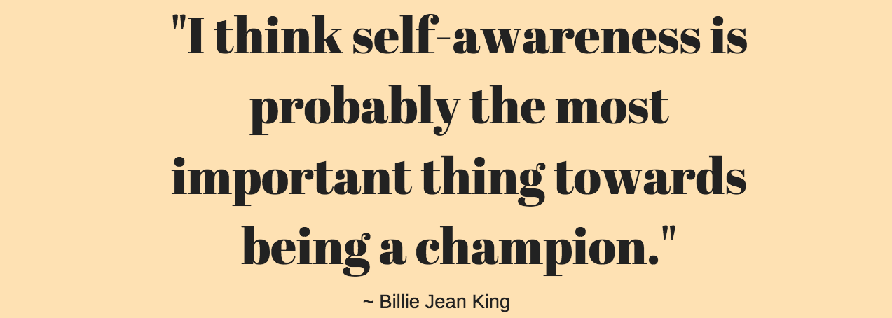 Billie Jean King self awareness quote