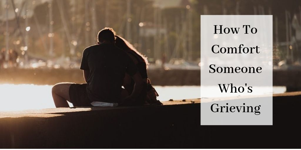 How To Comfort Someone Who's Grieving - Couple On Boat Dock