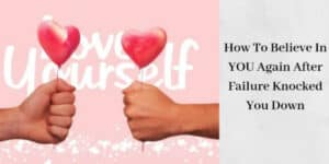 How To Believe In Yourself Again - Hands Holding Hearts