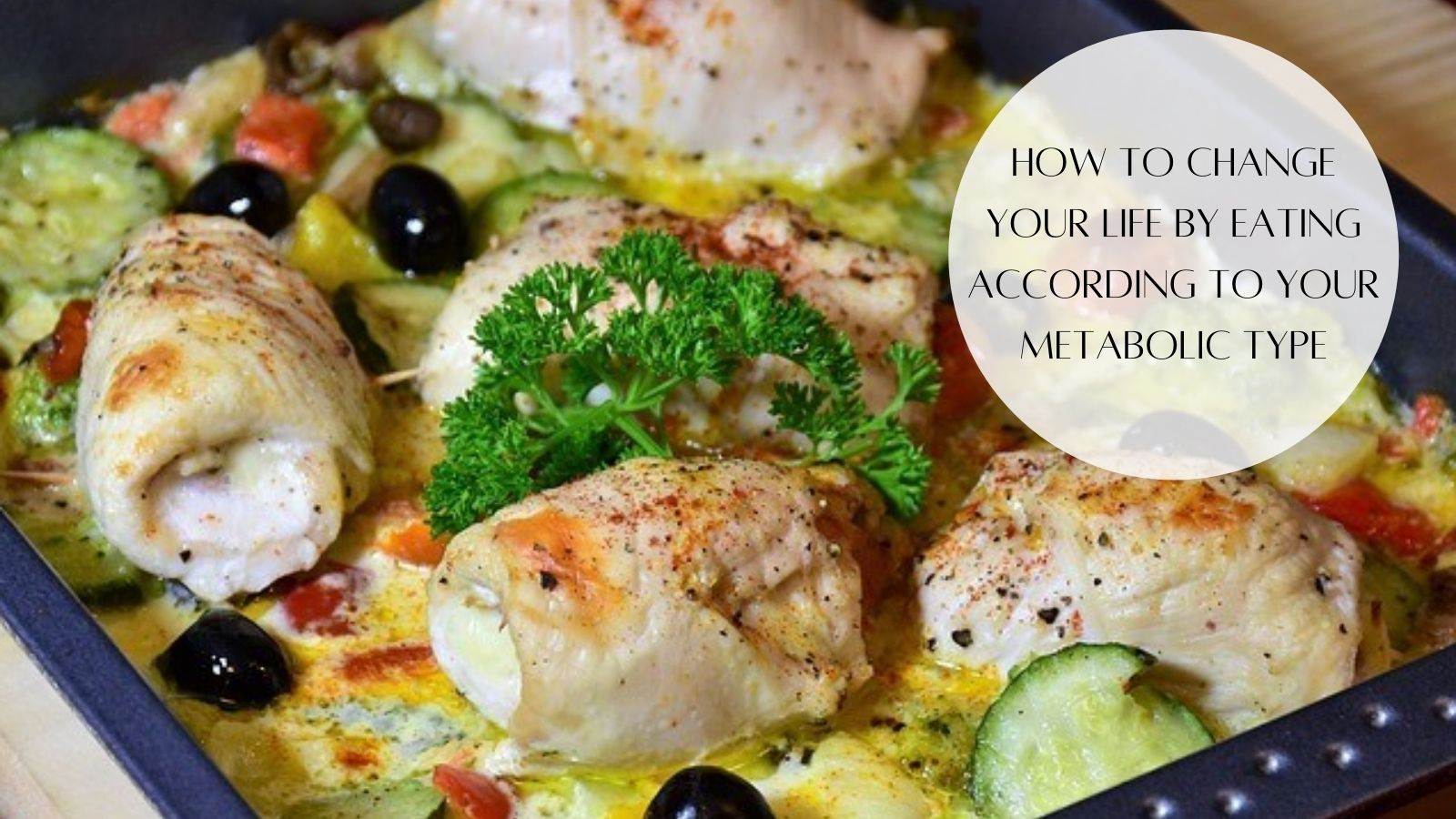 How To Change Your Life By Eating According To Your Metabolic Type - Beautiful Meal