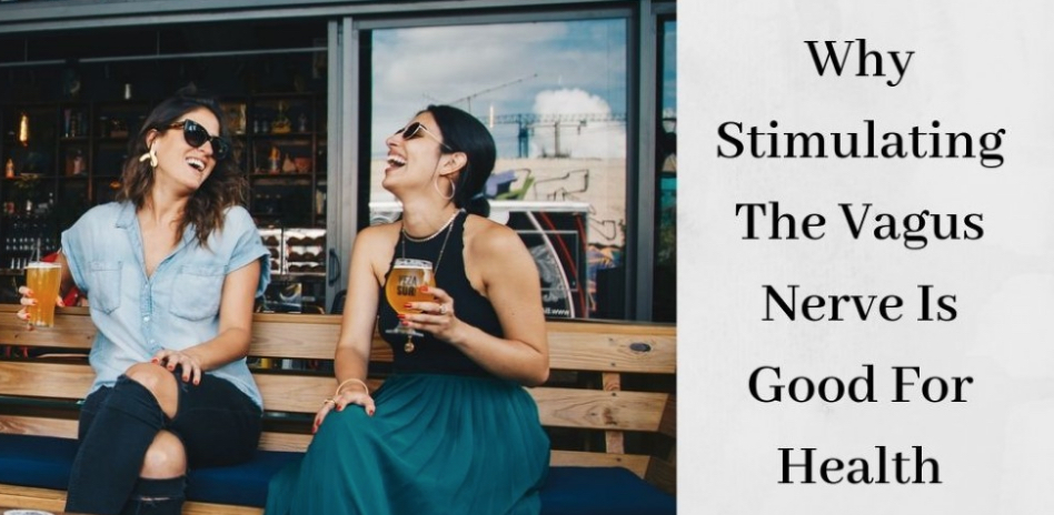 Strengthen the Vagus Nerve for Better Health - Two Women Laughing