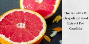The Benefits Of Grapefruit Seed Extract For Candida - Pink Grapefruit