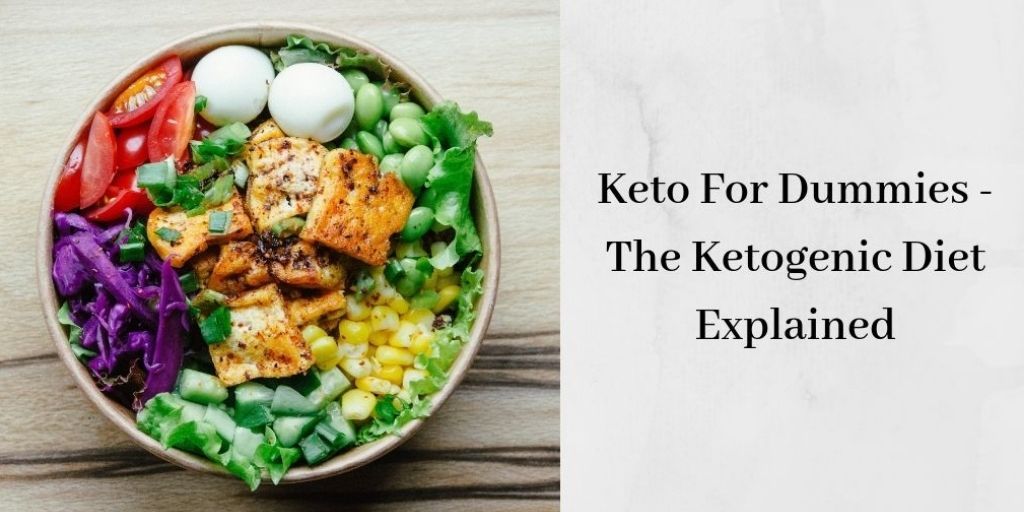 The Ketogenic Diet for Dummies - Keto Salad with Chicken