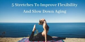Stretches To Improve Flexibility - Women Stretching