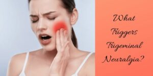 What Triggers Trigeminal Neuralgia - Woman With Painful Cheek