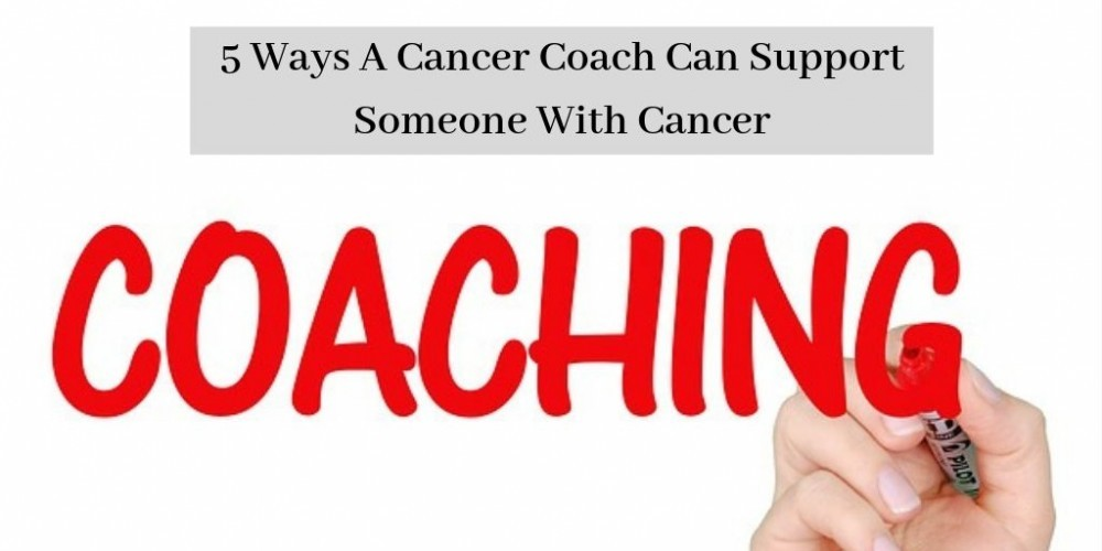 """5 Ways A Cancer Coach Can Support Someone - """"Coaching"""" On Whiteboard"""